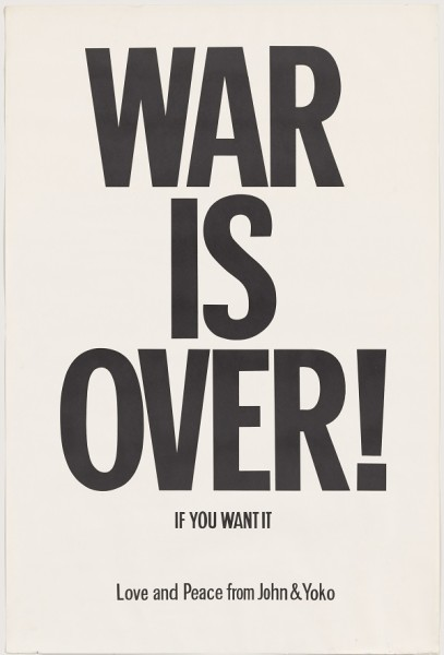 "Yoko Ono and John Lennon. WAR IS OVER! if you want it. 1969. Offset, 29 15/16 x 20"" (76 x 50.8 cm). The Museum of Modern Art, New York. The Gilbert and Lila Silverman Fluxus Collection Gift, 2008. © Yoko Ono 2014"