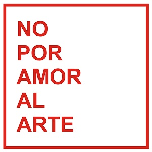 No Por Amor Al Arte - Swinton Gallery